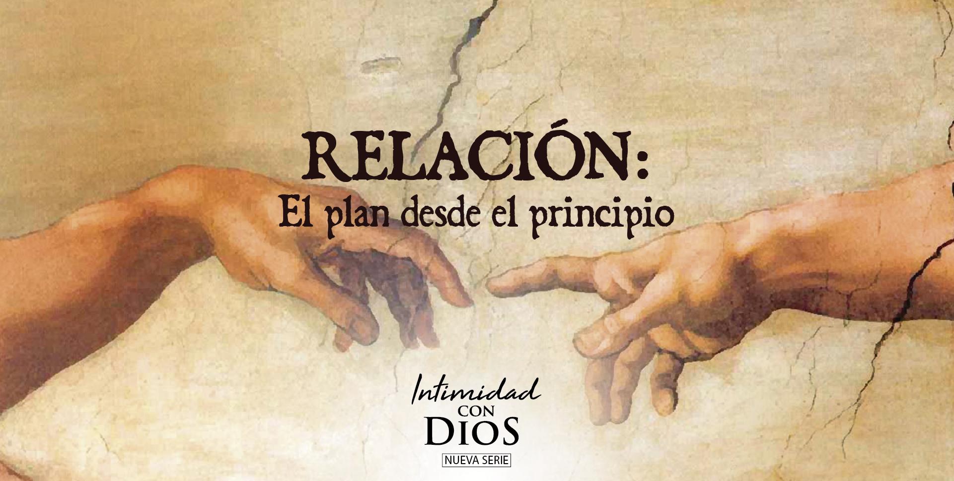 Relacion: El Plan Desde el Principio
