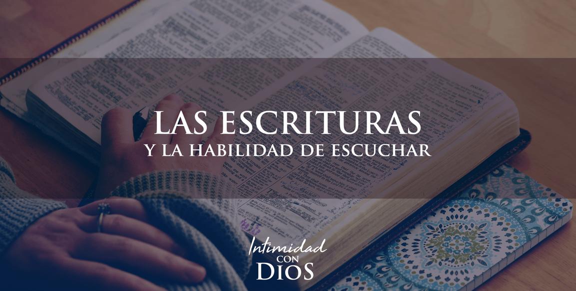 Las Escrituras y la Habilidad de Escuchar