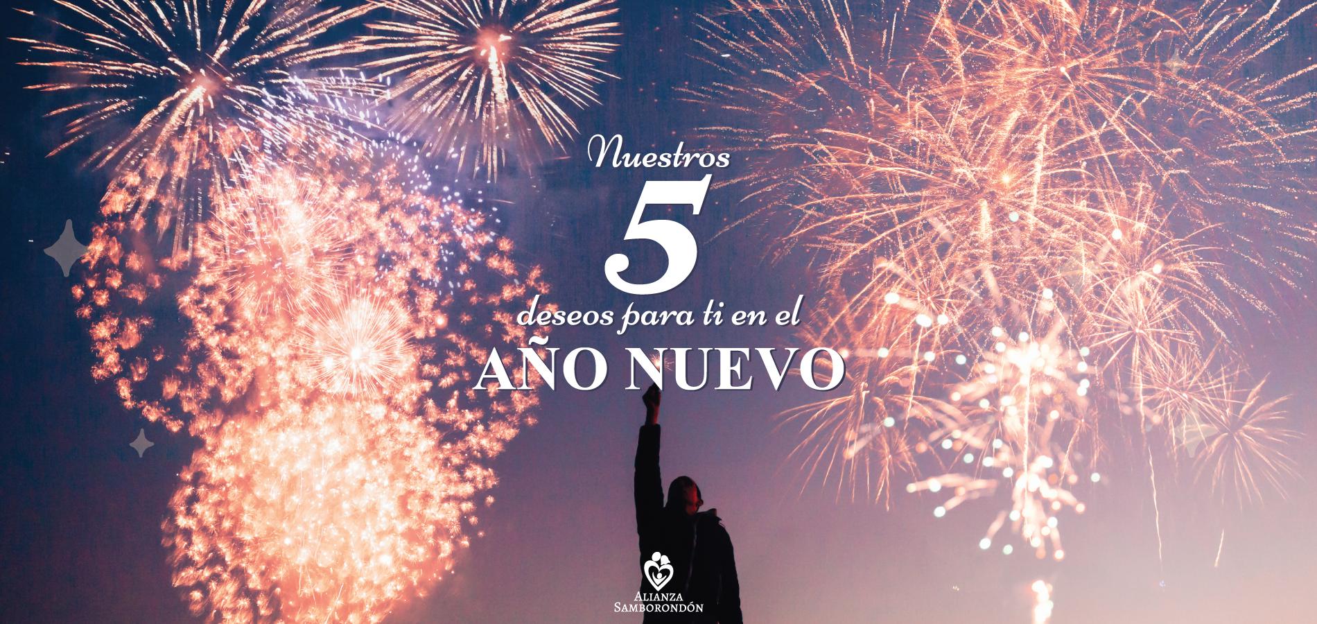 Nuestros 5 Deseos para Tí en el Año Nuevo